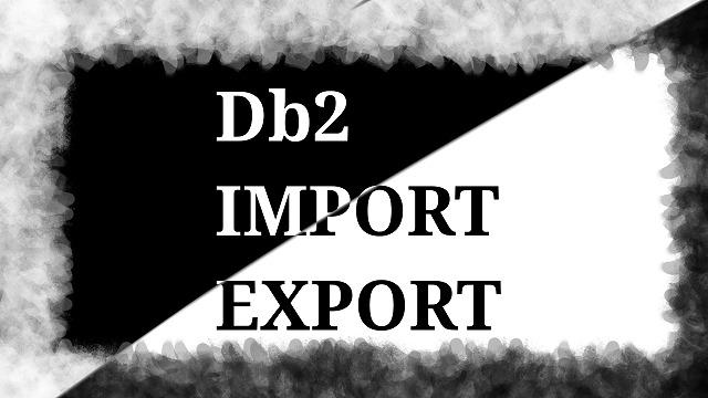 IMPORT EXPORT Db2